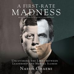 A First-Rate Madness by Nassir Ghaemi