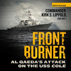 Front Burner by Commander Kirk S. Lippold, USN (Ret.)