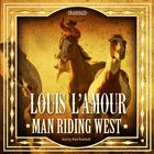 Man Riding West by Louis L'Amour