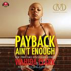 Payback Ain't Enough by Wahida Clark