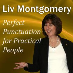 Perfect Punctuation for Practical People by Liv Montgomery