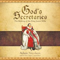 God's Secretaries by Adam Nicolson