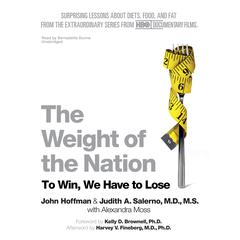 The Weight of the Nation by John Hoffman, Judith A. Salerno, MD, MS