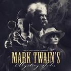 Mark Twain's Mystery Tales by Mark Twain