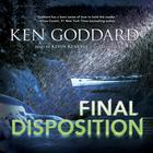 Final Disposition by Ken Goddard