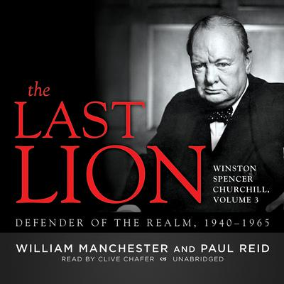The Last Lion: Winston Spencer Churchill, Vol. 3 by William Manchester, Paul Reid