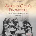Across God's Frontiers by Anne M. Butler