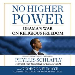 No Higher Power by Phyllis Schlafly, George Neumayr