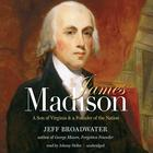 James Madison by Jeff Broadwater