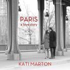Paris by Kati Marton