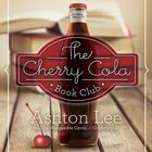The Cherry Cola Book Club by Ashton Lee