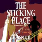 The Sticking Place by T. B. Smith