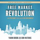 Free Market Revolution by Yaron Brook, Don Watkins