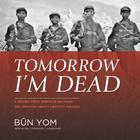 Tomorrow I'm Dead by Būn Yom
