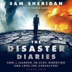 The Disaster Diaries by Sam Sheridan