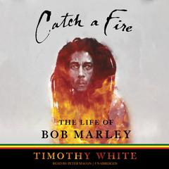 Catch a Fire by Timothy White