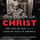 The Color of Christ by Edward J. Blum, Paul Harvey