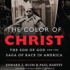 The Color of Christ by Edward J. Blum, Paul Harvey