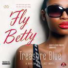 Fly Betty by Treasure E. Blue