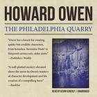 The Philadelphia Quarry by Howard Owen