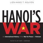 Hanoi's War by Lien-Hang T. Nguyen