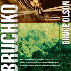 Bruchko by Bruce Olson