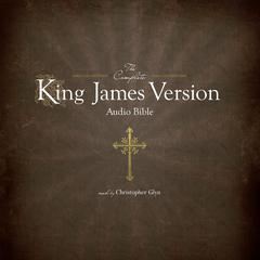 The Complete King James Version Audio Bible by Christopher Glyn