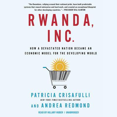 Rwanda, Inc. by Patricia Crisafulli, Andrea Redmond