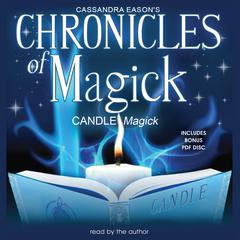 Chronicles of Magick: Candle Magick by Cassandra Eason