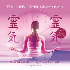 The Little Reiki Meditation by Philip Permutt