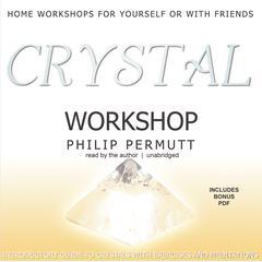 Crystal Workshop by Philip Permutt