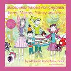 Guided Meditations for Children: Eeny, Meeny, Miney, and Mo by Michelle Roberton-Jones