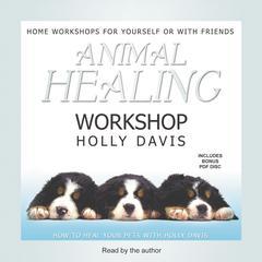 Animal Healing Workshop by Holly Davis