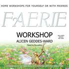 Faerie Workshop by Alicen Geddes-Ward