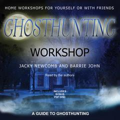 Ghosthunting Workshop by Jacky Newcomb, Barrie John