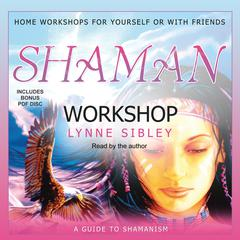 Shaman Workshop by Lynne Sibley