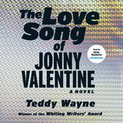 The Love Song of Jonny Valentine by Teddy Wayne