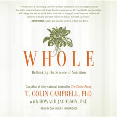 Whole by T. Colin Campbell, PhD