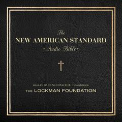 The New American Standard Audio Bible by the Lockman Foundation