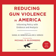 Reducing Gun Violence in America by Daniel W. Webster, ScD, MPH, Jon S. Vernick, JD, MPH