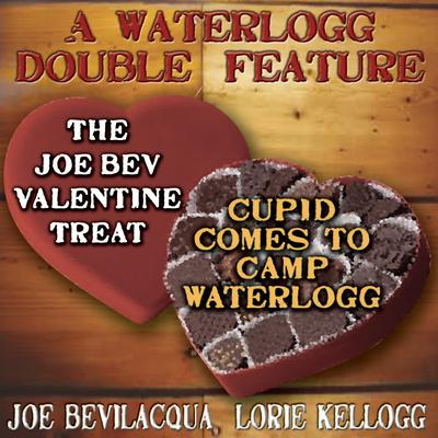 A Waterlogg Double Feature by Joe Bevilacqua, Lorie Kellogg