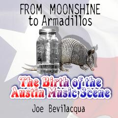 From Moonshine to Armadillos by Joe Bevilacqua