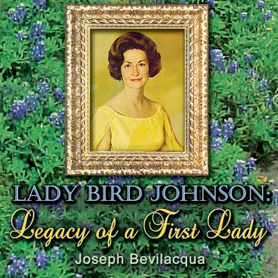 Lady Bird Johnson by Joe Bevilacqua