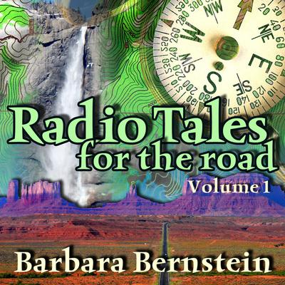 Radio Tales for the Road, Vol. 1 by Barbara Bernstein