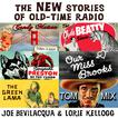 The New Stories of Old-Time Radio by Joe Bevilacqua