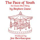 The Pace of Youth by Stephen Crane