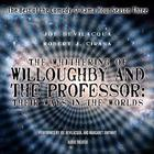 The Whithering of Willoughby and the Professor: Their Ways in the Worlds by Joe Bevilacqua, Robert J. Cirasa