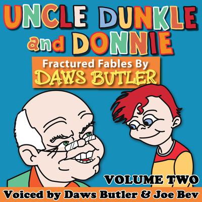 Uncle Dunkle and Donnie, Vol. 2 by Charles Dawson Butler, Pedro Pablo Sacristán