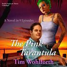 The Pink Tarantula by Tim Wohlforth