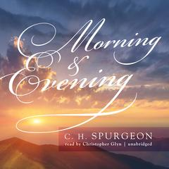 Morning & Evening by C. H. Spurgeon
